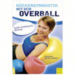 """Overball - Buch """"Rückengymnastik mit dem Overball"""" - Sanfte Kräftigung und Dehnung, 144 Seiten"""