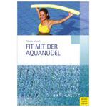 """Aquagymnastik - Buch """"Fit mit der Aquanudel"""", 240 Seiten"""