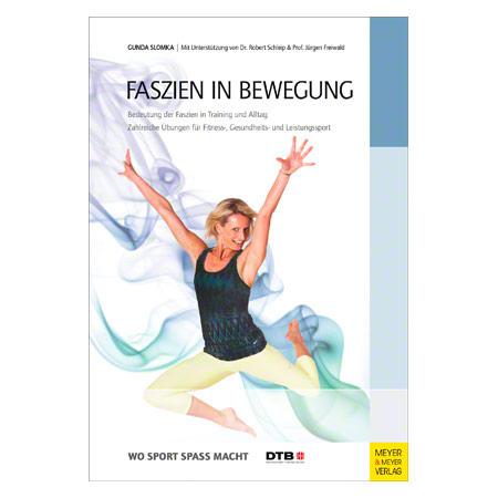 """Buch """"Faszien in Bewegung"""" - Bedeutung der Faszien in Training und Alltag, 288 Seiten 04057"""